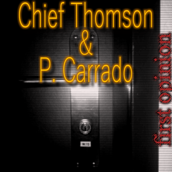 Chief Thomson  P. Carrado - first opinion